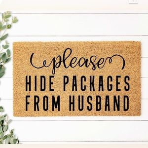 """ Please Hide packages from husband "" door mat"